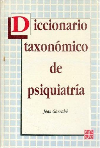 Diccionario Taxonomico de Psiquiatria (Psiquiatria y Psicologa) por Jean Garrab'