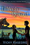 Unlikely Reward Book 4 Of The Unlikely Friends Series (English Edition)