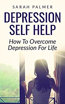 "DEPRESSION: Depression Self Help - Naturally ""Overcome ..."