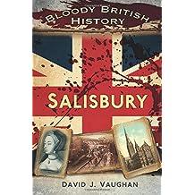 Bloody British History Salisbury (Bloody History)