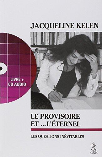 Le provisoire et l'éternel : Les questions inévitables (1CD audio)