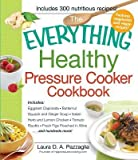 [( The Everything Healthy Pressure Cooker Cookbook (Everything (Cooking)) By Pazzaglia, Laura D A ( Author ) Paperback Oct - 2012)] Paperback
