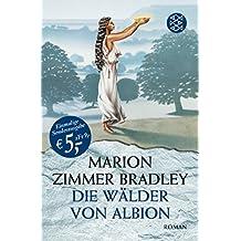 Die Wälder von Albion: Roman (Die Avalon-Serie, Band 50996)