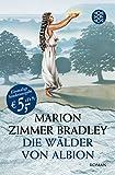 Die Avalon-Serie: Die Wälder von Albion: Roman - Marion Zimmer Bradley