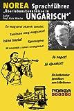 NOREA Sprachführer Ungarisch: Ein lustbetonter Sprachkurs zum Selbstlernen