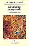 Un mundo exasperado par González Sainz