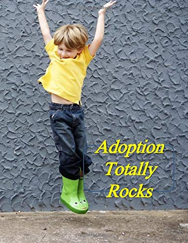 Adoption Totally Rocks: A Baby Book To Follow The Child's Life From Adoption Through Five Years