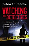 Watching the Detectives: One Woman's Journey Through Sydney's Criminal U nderworld (English Edition)