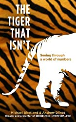 The tiger that isn't: seeing through a world of numbers by Andrew & BLASTLAND, Michael DILNOT (2007-08-02)