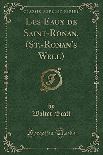 Les Eaux de Saint-Ronan, (St.-Ronan's Well) (Classic Reprint)