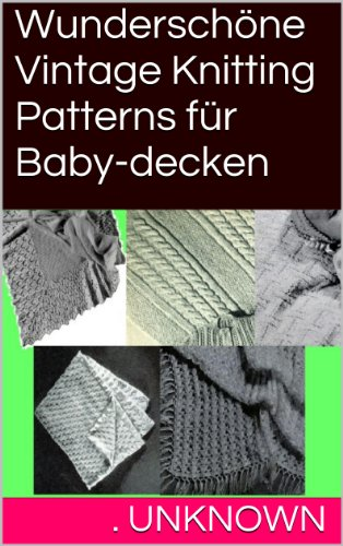 Wunderschöne Vintage Knitting Patterns für Baby-decken (Baby-strick-buch)