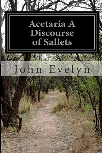 Acetaria A Discourse of Sallets by John Evelyn (2015-07-12)