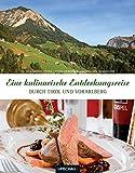 Eine kulinarische Entdeckungsreise durch Tirol und Vorarlberg - Tosca M Felle, Christian Schneider