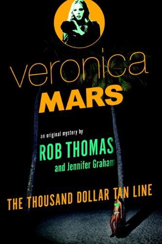 Veronica Mars: An Original Mystery by Rob Thomas: The Thousand-Dollar Tan Line (English Edition)