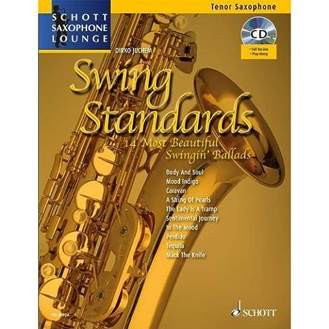 Schott Saxophone Lounge: Swing Standards, die 14 schönsten Swing Balladen für Tenor-Saxophon und Klavier inkl. CD [Musiknoten] Dirko Juchem Ed.