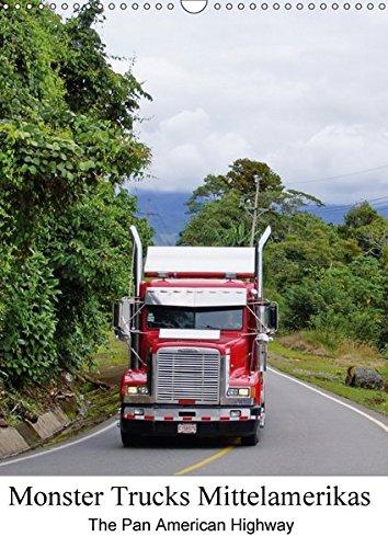 Monster Trucks Mittelamerikas (Wandkalender 2017 DIN A3 hoch): Schöner Planer mit Könige des Pan-American Highways. (Planer, 14 Seiten ) (CALVENDO Orte) (Monster-truck-kalender)