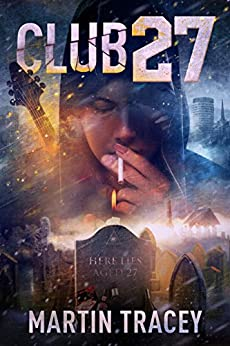 Club 27 (Judd Stone Series Book 2) by [Tracey, Martin]