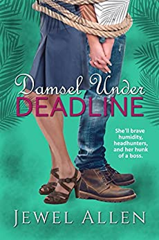 Damsel Under Deadline: A Humorous Romantic Mystery (Romance on the Run Book 2) by [Allen, Jewel]