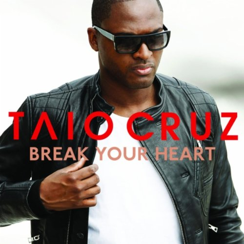 Taio Cruz Featuring Ludacris  - Break Your Heart