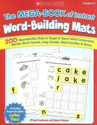 [(The Mega-Book of Instant Word-Building Mats: 200 Reproducible Mats to Target & Teach Initial Consonants, Blends, Short Vowels, Long Vowels, Word Families, & More!)] [Author: M'Liss Brockman] published on (July, 2007)