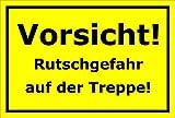Schild – Vorsicht Rutschgefahr auf der Treppe – 15x20cm, 30x20cm und 45x30cm – Bohrlöcher Aufkleber Hartschaum Aluverbund -S00200C
