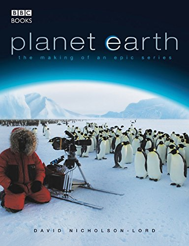 Planet Earth - The Making of an Epic Series