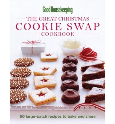 By Good Housekeeping Magazine [ [ The Great Christmas Cookie Swap Cookbook: 60 Large-Batch Recipes to Bake and Share ] ] Oct-2009[ Spiral (Cookies For Christmas Cookie Swap)