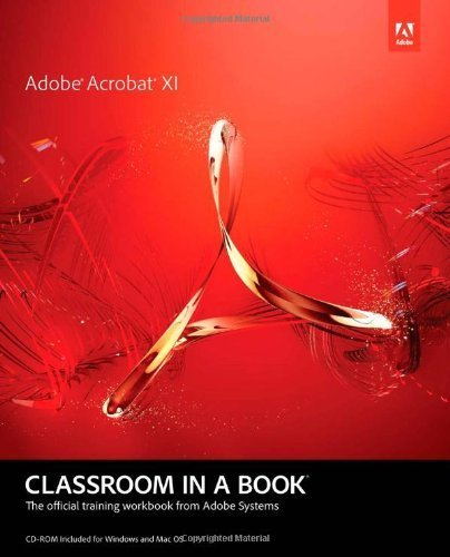 Adobe Acrobat XI Classroom in a Book by Adobe Creative Team, . ( 2012 )