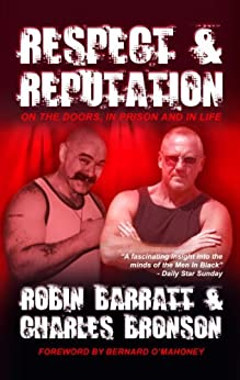 Respect and Reputation - On The Doors, In Prison and In Life (Biography Series Book 6) by [Barratt, Robin]
