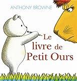 livre de Petit Ours (Le)   Browne, Anthony (1946-....). Auteur