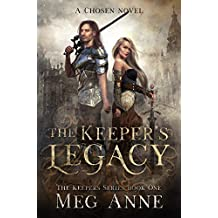 The Keeper's Legacy: A Chosen Novel (The Keepers Book 1) (English Edition)