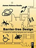Barrier-Free Design: A Manual for Building Designers and Managers