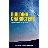 Building Characters: For Writers and Roleplayers (English Edition)