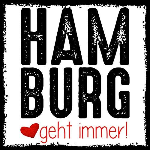 how about tee? - Hamburg geht immer! - stylischer Kühlschrank Magnet mit lustigem Spruch-Motiv - zur Dekoration oder als Geschenk