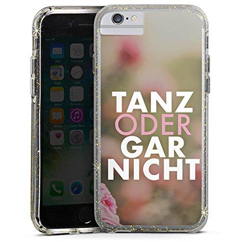 Apple iPhone 6s Bumper Hülle Bumper Case Glitzer Hülle Tanz Spruch Statement Bumper Case Glitzer gold