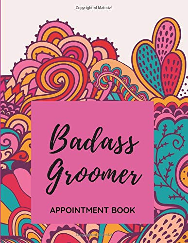 Badass Groomer - Appointment Book: Daily and Hourly - Undated Calendar - Schedule Interval Appointments & Times (Extensions Für Hair Hunde)