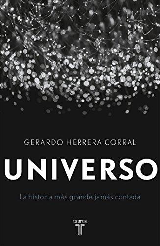 Universo: la historia más grande jamás contada por Gerardo Herrera Corral