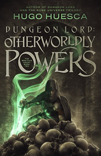 Dungeon Lord: Otherworldly Powers (The Wraith's Haunt - A litRPG series Book 2) (English Edition)