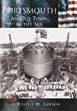 Portsmouth: An Old Town by the Sea (NH) (Making of America) by Russell M. Lawson (2003-07-23)
