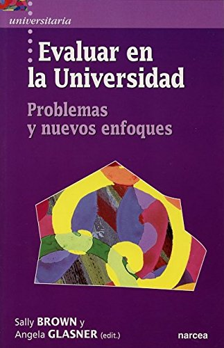 Evaluar en la universidad: Problemas y nuevos enfoques (Universitaria) por Shally Brown