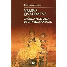 Versus Quadratus - Cronica Milenaria De Un Verso Popular