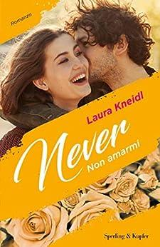 Never 1 Non amarmi di [Kneidl, Laura]