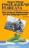Postlagernd Floreana - Eine moderne Robinsonade auf den Galapagos-Inseln