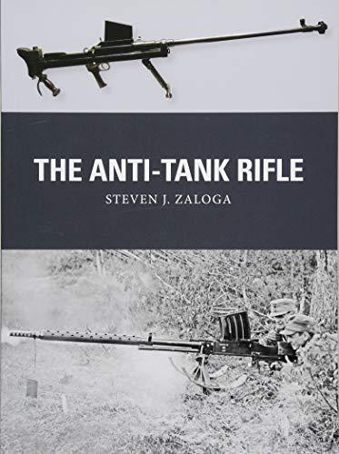 The Anti-Tank Rifle (Weapon) por Steven J. Zaloga