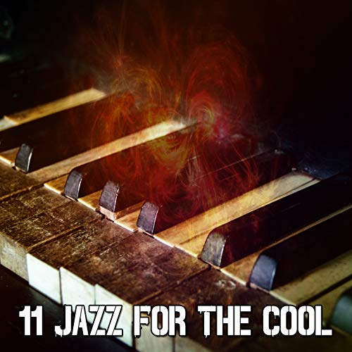 11 Jazz for the Cool - Whisper Cool