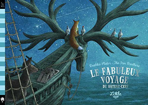 Le Fabuleux voyage du bateau-cerf | Slater, Dashka. Auteur