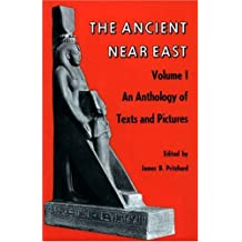 Ancient Near East, Volume 1: An Anthology of Texts and Pictures (Princeton Studies on the Near East)