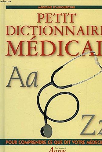 Le petit dictionnaire médical, A à Z. Pour comprendre ce que dit votre médecin