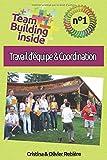 Team Building inside n°1 - travail d'équipe & coordination: Créez et vivez l'esprit d'équipe !...