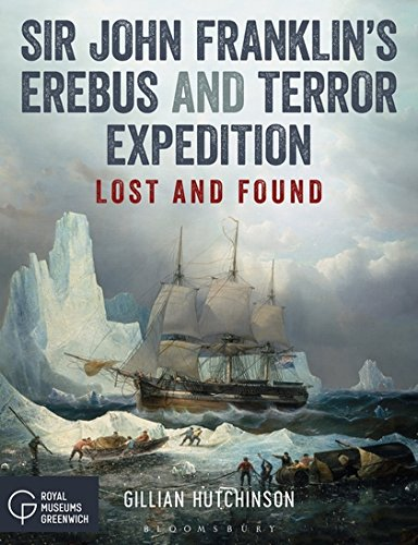 Sir John Franklin's Erebus and Terror Expedition: Lost and Found por Gillian Hutchinson